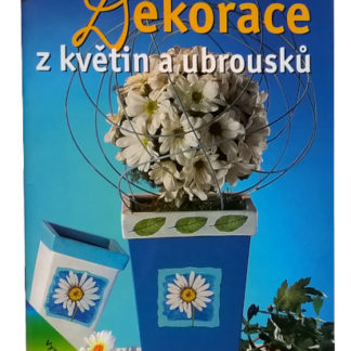 Kniha Dekorace z květin a ubrousků